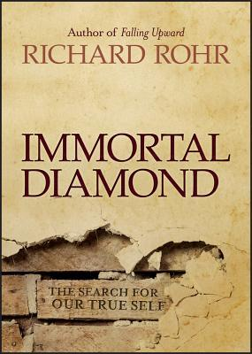 Immortal Diamond by Richard Rohr